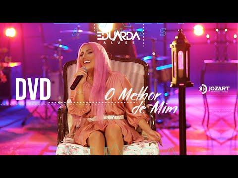 Eduarda Alves - DVD O MELHOR DE MIM ( COMPLETO  )
