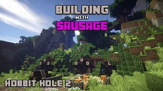 Minecraft - Building with Sausage - Hobbit Hole 2!!!
