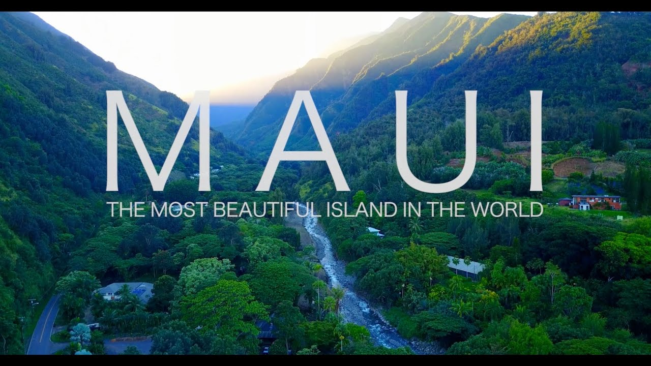 Maui The Most Beautiful Island In The World Youtube