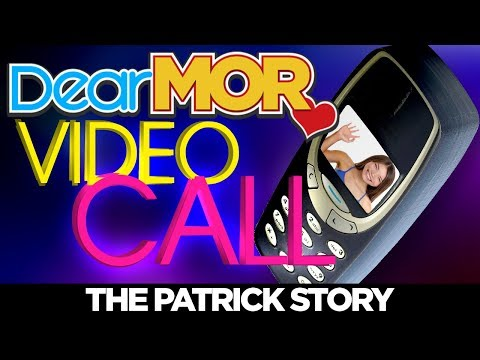 """Dear MOR: """"Video Call"""" The Patrick Story 01-11-18"""