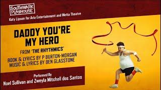"""Daddy You're My Hero"" from The Rhythmics   Southwark Playhouse   2 Dec - 8 Jan"