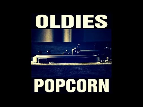 Oldies PopCorn - Long Form Mix - #HIGH QUALITY SOUND