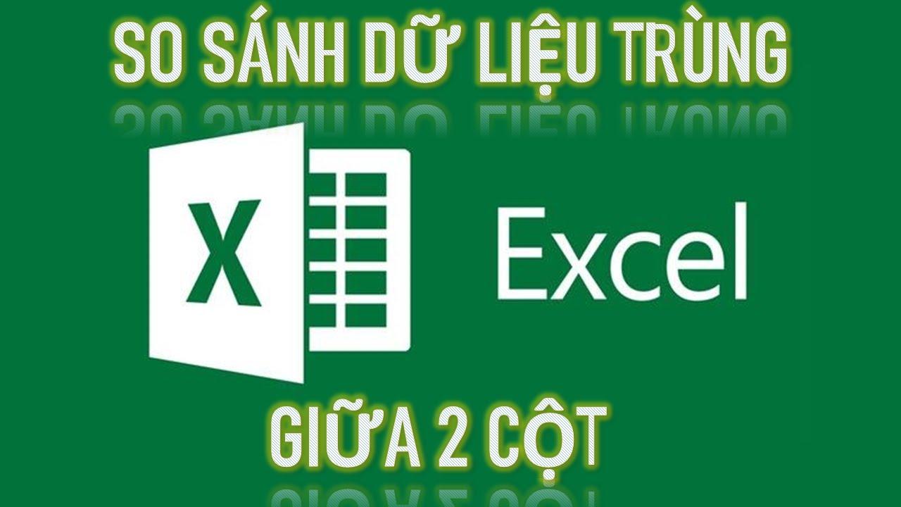 Cách so sánh dữ liệu giữa 2 cột trong Excel