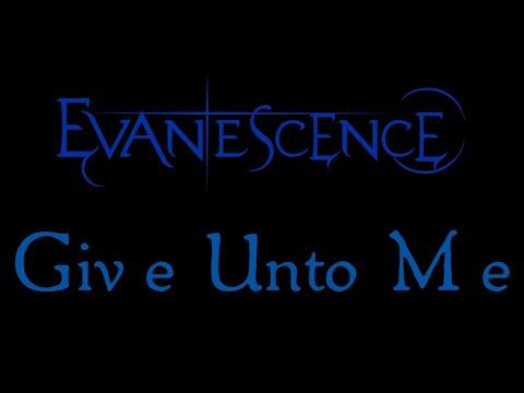 Evanescence - Give Unto Me Lyrics (Evanescence EP Outtake)
