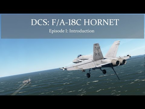 DCS: F/A-18C Hornet - Episode 1 - Introduction
