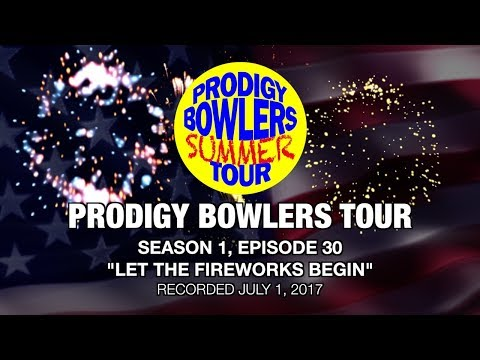 """PRODIGY BOWLERS TOUR -- 07-01-2017 """"LET THE FIREWORKS BEGIN"""""""
