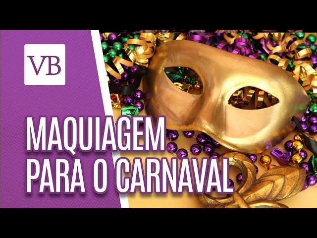 Maquiagem para o Carnaval - Você Bonita (21/02/19)