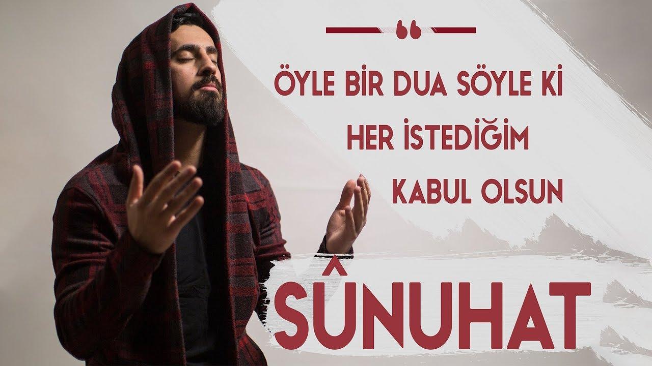 Download Öyle Bir Dua Söyle Ki Her İstediğim Kabul Olsun - Sûnuhat     Mehmet Yıldız