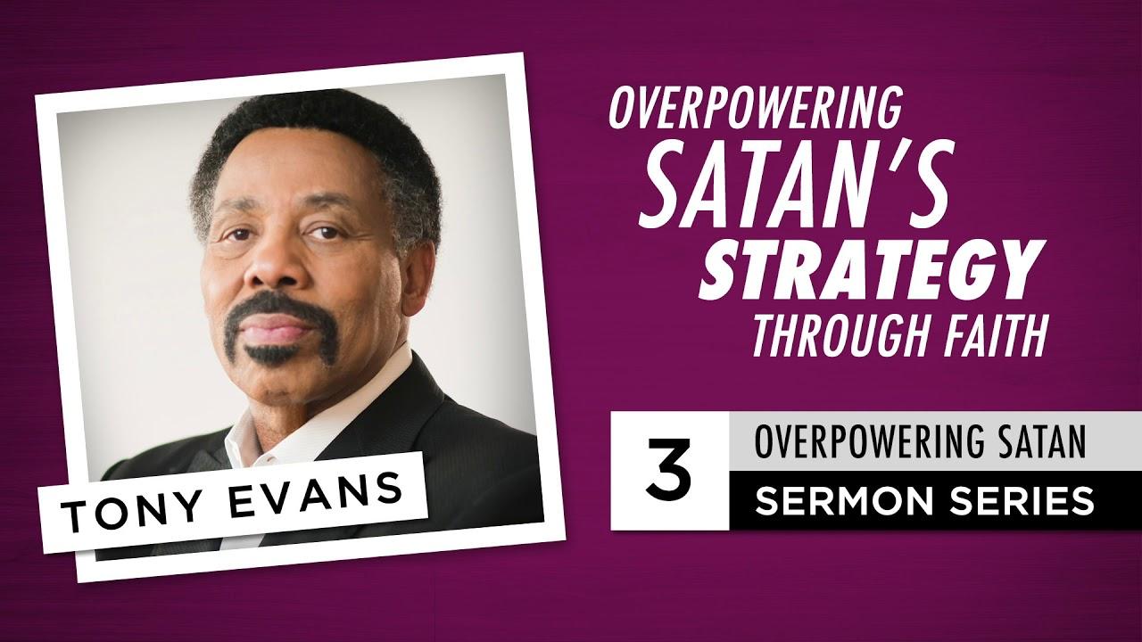 Overpowering Satan's Strategy Through Faith - Audio Sermon by Tony Evans