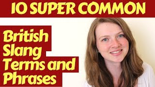 10 SUPER Common British Slang Terms and Phrases