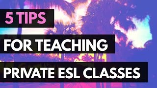 HOW TO TEACH PRIVATE ENGLISH CONVERSATION CLASSES | Top 5 tips to get started!