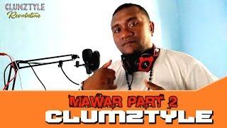 Clumztyle__Mawar Part2 2019 (Official Video Music)