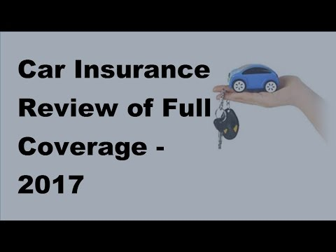 car-insurance-review-of-full-coverage---2017-automobile-insurance-tips