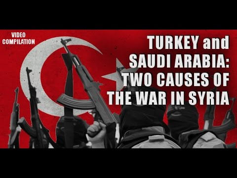 Turkey & Saudi Arabia: Two causes of the war in Syria