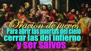 ORACIÓN DEL JUEVES  para  cerrar las puertas del infierno y abrir las del cielo
