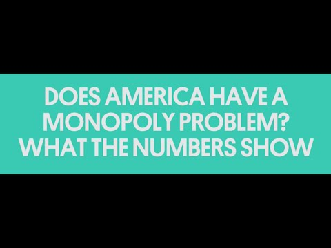 Does America Have a Monopoly Problem? What the Numbers Show