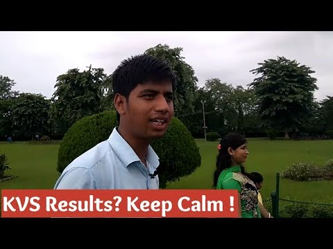 KVS Results? Keep calm for results   Wait for displacement List   Results will be soon