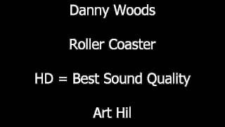 Danny Woods - Roller Coaster