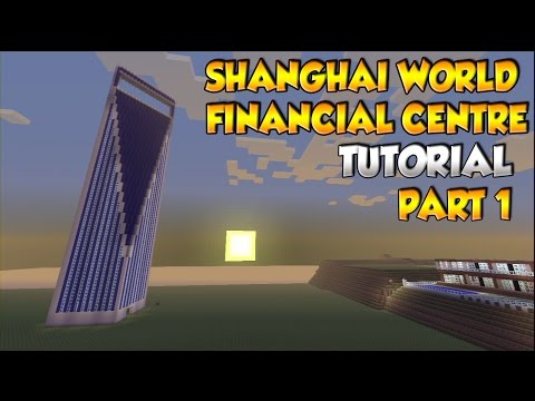 Minecraft Shanghai World Financial Center Tutorial PART 1 - XBOX/PS3/PC