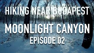 MOONLIGHT CANYON - Hiking near Budapest | episode 02