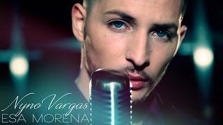 Nyno Vargas - Esa Morena (Videoclip Oficial)