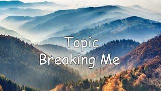 Topic-Breaking Me (lyrics)