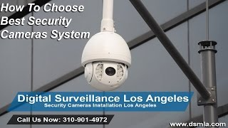 How To Choose The Best Security Camera and Surveillance System For Home and Business