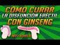 Cómo Curar La Disfunción Eréctil Con Ginseng   Remedios Caseros Para La Impotencia Masculina