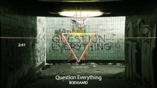 Boesgaard Question Everything