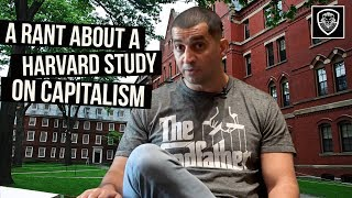 A Rant About a Harvard Study on Capitalism