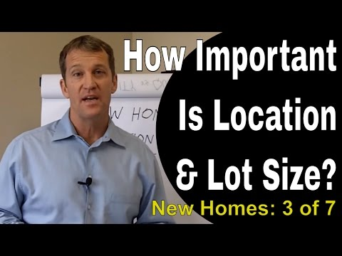 The Importance of Location & Lot Size When Buying A New Home?