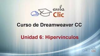 Curso de  Dreamweaver CC. 6 Los hipervínculos.