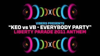 Libery Parade 2011 official anthem - VIBERS presents KEO vs VB - EVERYBODY PARTY
