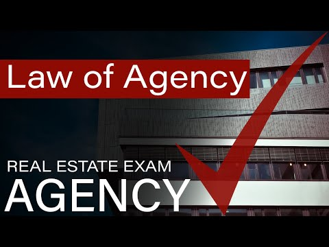 Agency - Law of Agency - Real Estate Exam Prep