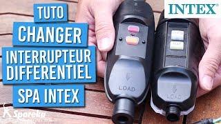 Comment changer l'interrupteur différentiel de votre spa INTEX