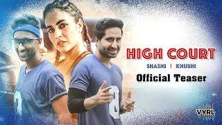 High Court Official Teaser | Shashi Khushi