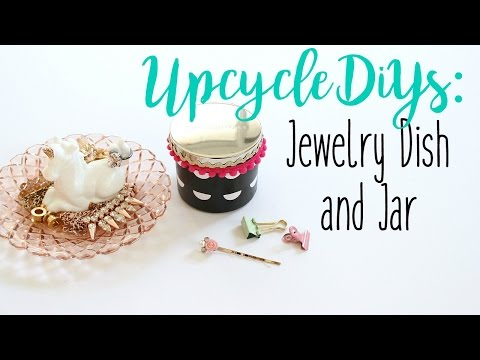 Upcycle Home Decor DIYS: Jewelry Dish and Decorative Candle Jar | Serena Bee
