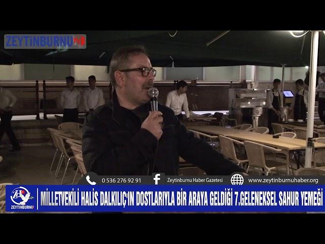 Milletvekili Halis Dalkılıç Dostlarıyla Sahur'da buluştu
