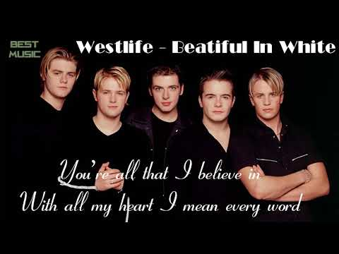 Westlife  Beautiful In White Lyrics  Best song at The Wedding