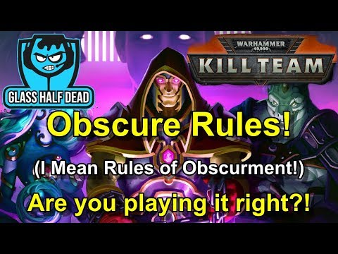 How To Kill Team - Obscure rules. Are YOU playing them right?!