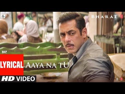 Lyrical: AAYA NA TU | BHARAT | Salman Khan | Katrina Kaif | Vishal & Shekhar Feat. Jyoti Nooran