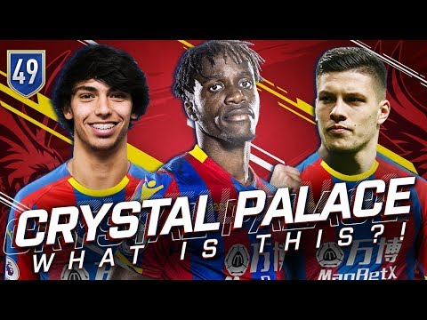 FIFA 19 CRYSTAL PALACE CAREER MODE 49 - OH MY GOD WHAT IS HAPPENING?