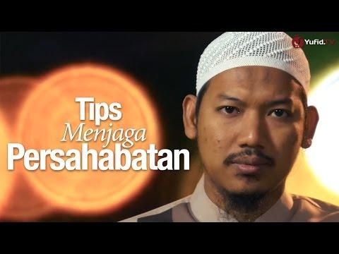 Ceramah Singkat: Tips Menjaga Persahabatan - Ustadz Abu Ubaidah Yusuf As-Sidawy.