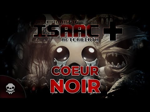 CŒUR NOIR (The Binding of Isaac : Afterbirth+)