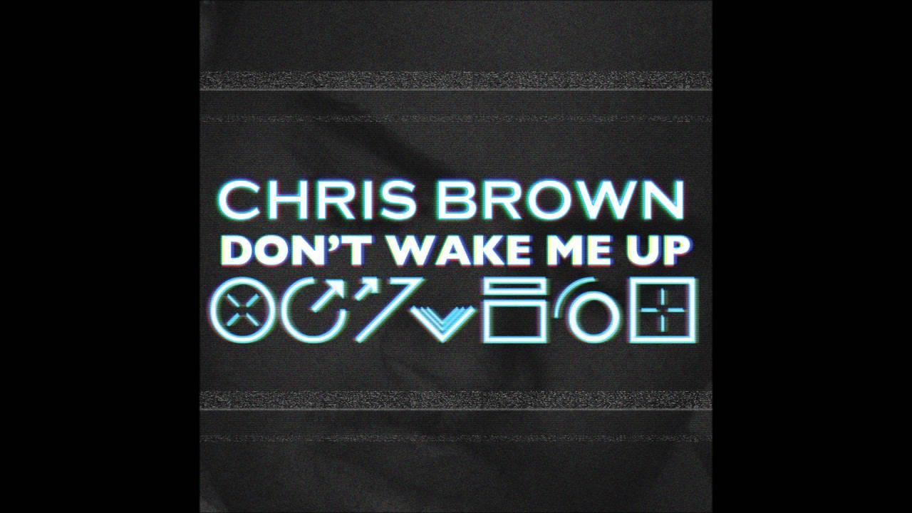 Download Chris Brown - Don't Wake Me Up (Audio Version + Download link)