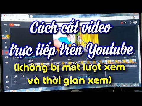 CẮT VIDEO TRỰC TIẾP TRÊN YOUTUBE | Cắt mà không bị mất lượt xem, thời gian xem trên video mình