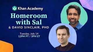 Homeroom with Sal & David Sinclair, PhD - Tuesday, July 14