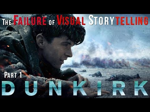 Dunkirk: The Failure of Visual Storytelling (Part 1) | Film Analysis