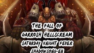 Saturday Knight Fever vs. Garrosh Hellscream