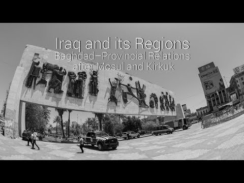 LSE Middle East Centre | Iraq and its Regions: Baghdad–Provincial Relations after Mosul and Kirkuk